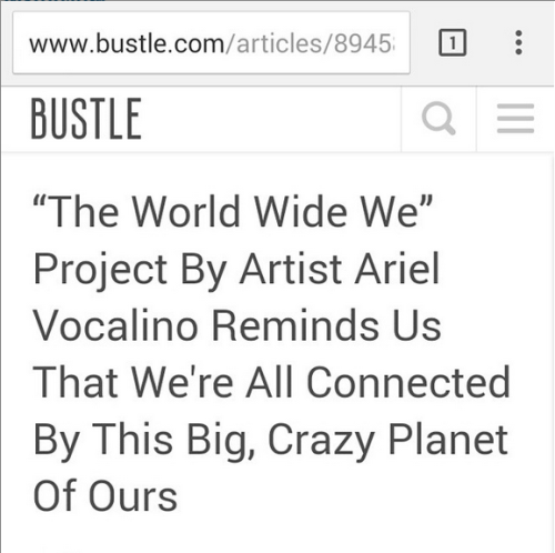 http://www.bustle.com/articles/89458-the-world-wide-we-project-by-artist-ariel-vocalino-reminds-us-that-were-all-connected-by